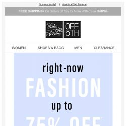 [Saks OFF 5th] Your favorite designers are up to 75% OFF!