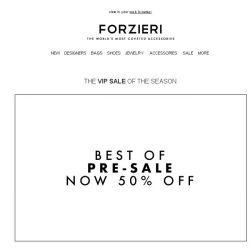[Forzieri] Best of Pre-SALE now 50% off