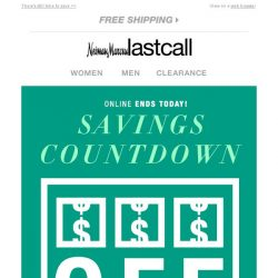 [Last Call] ENDS TODAY: Savings Countdown