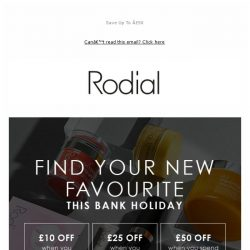 [RODIAL] Treat Yourself This Bank Holiday