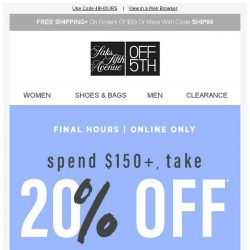 [Saks OFF 5th] Cole Haan on your mind? + Final hours: Take 20% OFF $150+ | Take 25% OFF $250+