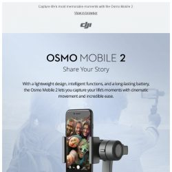 [DJI edm] Don't Miss the Osmo Mobile 2!