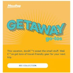 [Massdrop] Getaway Go-Tos to Make Your Next Trip a Winner