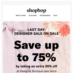 [Shopbop] One more chance! Up to 75% off sale styles