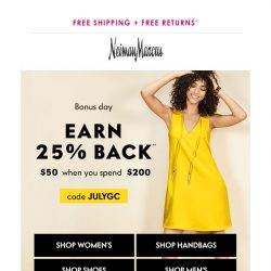 [Neiman Marcus] 1 more day! Earn 25% back