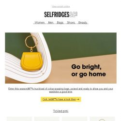 [Selfridges & Co] Colour-popping bags this way