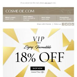 [COSME-DE.com] , Last Call: incredible 18% OFF VIP offer!