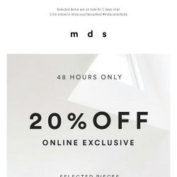 [MDS] SHOP OUR SALE! 20% OFF Selected Items for 48 HOURS only!