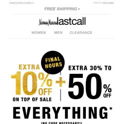 [Last Call] It's almost over: grab extra 10% off on top of sale NOW