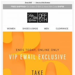 [Saks OFF 5th] Hey, VIP: you left $30 OFF here...