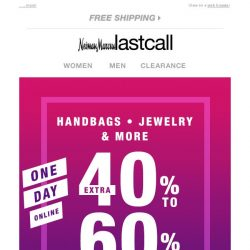 [Last Call] 1 DAY: Extra 40%–60% off bags & jewelry & . . .