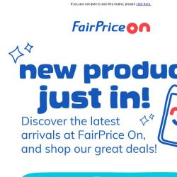 [Fairprice] Discover the arrival of new products
