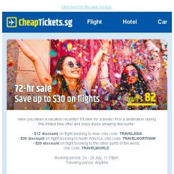 [cheaptickets.sg] ⏰ 72-hr sale   Up to $30 OFF your next holiday, for any travel period