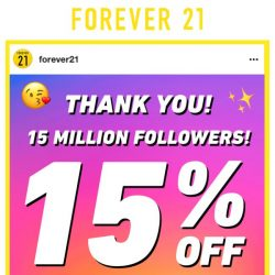 [FOREVER 21] Thanks, guys: Here's 15% Off + Free Shipping!
