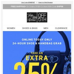[Saks OFF 5th] Today's top deal: take an EXTRA 25% OFF shoes & bags!