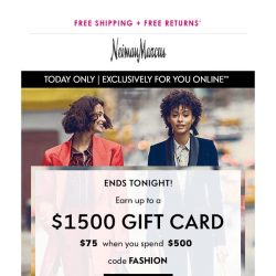 [Neiman Marcus] Last chance! $1,500 gift card when you shop