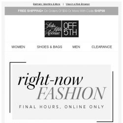 [Saks OFF 5th] Almost over: up to 85% OFF right-now fashion