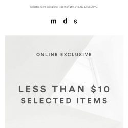 [MDS] LESS THAN $10?   Selected Items on sale