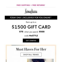 [Neiman Marcus] It's back! Shop & earn up to a $1,500 gift card