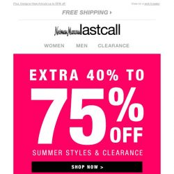 [Last Call] **SURPRISE** Your entire purchase is an extra 40%–75% off