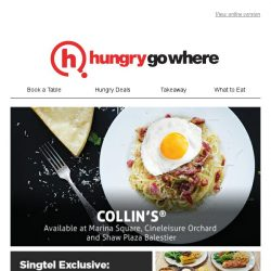 [HungryGoWhere] 1 for 1 Mains at COLLIN'S® - Best treat of Western cuisine, available at Marina Square, Cineleisure Orchard and Shaw Plaza Balestier