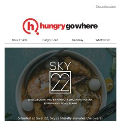 [HungryGoWhere] Craving for a hearty buffet with a breathtaking view? Indulge in a Seafood Bonanza, 4th Diner Dines For Free deal and more at Sky22