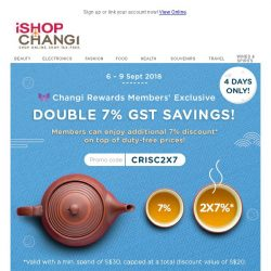 [iShopChangi] Don't miss out: 2x7% GST savings exclusive for Changi Rewards members 