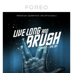 [Foreo] Live Long and Brush