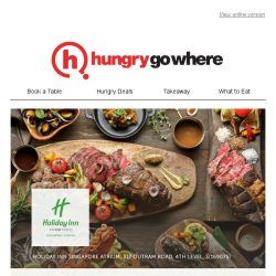[HungryGoWhere] Call-Out for Wagyu Beef and Seafood Lovers! Get 1-for-1 Buffet + Free Beverage at Atrium Restaurant, Holiday Inn Singapore Atrium