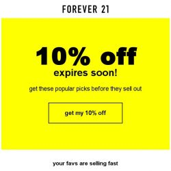 [FOREVER 21] 10% off your order won't last long