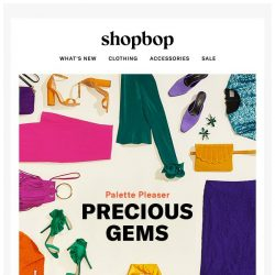 [Shopbop] The palette of the season: jewel tones!