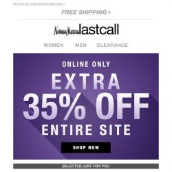 [Last Call] Huge announcement: 35% off ENTIRE SITE, just for you!