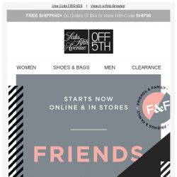 [Saks OFF 5th] Friends & Family starts NOW! Extra 40% OFF for you... + We picked styles just for YOU!