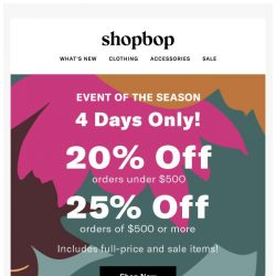 [Shopbop] 4 days only: Up to 25% off your entire order
