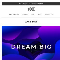 [Yoox] DREAM BIG! EXTRA 25% OFF just for today