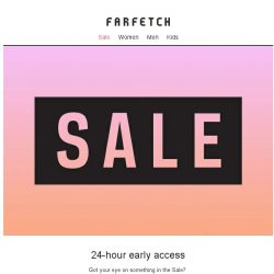 [Farfetch] 24 hours only: early access to extra 20% off Sale