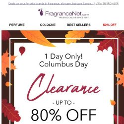 [FragranceNet] Columbus Day Sale starts NOW - Up to 80% off