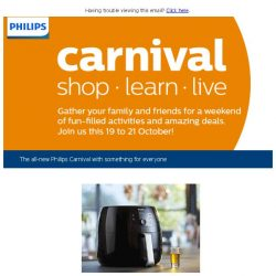 [PHILIPS] Join us this 19 to 21 October at the brand new Philips Carnival