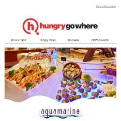 [HungryGoWhere] Enjoy AquaMarine's buffet spread even better with 15% off using UOB, POSB/DBS, Bank of China and Maybank!