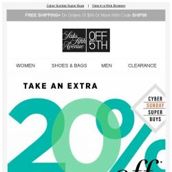 [Saks OFF 5th] Cyber Sunday Sale: Take an EXTRA 20% OFF