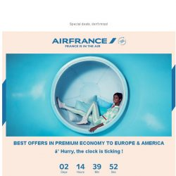 [AIRFRANCE] Last call to enjoy ou Premium Economy deals