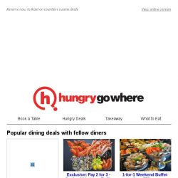 [HungryGoWhere] On the lookout for great dining deals, ? Check out on foodies' recommendations then.