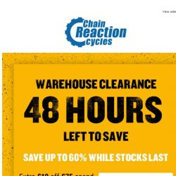 [Chain Reaction Cycles] 48 Hours Left: 60% off Warehouse Clearance