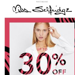 [Miss Selfridge] UP TO 30% OFF EVERYTHING, 2 DAYS ONLY!