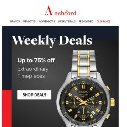 [Ashford] New Weekly Deals, Up to 75% Off