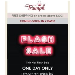 [Triumph] 11/11 Flash Sale In 2 More Days!