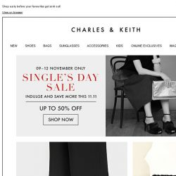 [Charles & Keith] Celebrate Single's Day ahead with up to 50% off sale.