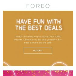 [Foreo] THE CRAZIEST SALE OF THE YEAR STARTS NOW