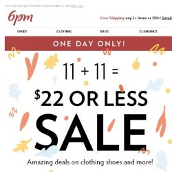[6pm] $22 or Less Sale (today only)!
