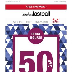 [Last Call] Last chance: just for you >> 50% off 1 item
